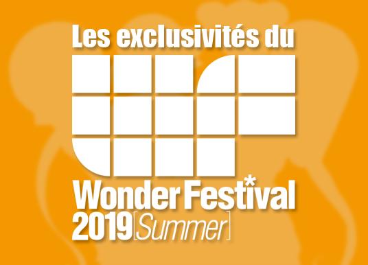 Les exclusivités du Wonder Festival 2019 Summer